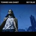 Buy Townes Van Zandt - Sky Blue Mp3 Download
