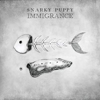 Purchase Snarky Puppy - Immigrance