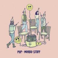 Purchase PUP - Morbid Stuff