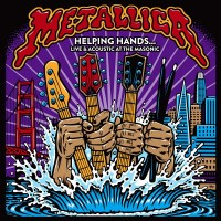 Purchase Metallica - Helping Hands…live & Acoustic At The Masonic