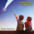 Buy James Maddock - Insanity Vs. Humanity Mp3 Download