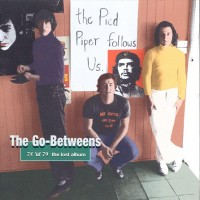 Purchase The Go-Betweens - 78 'Til 79 - The Lost Album