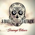 Buy 8 Ball Aitken - Swamp Blues Mp3 Download