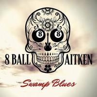 Purchase 8 Ball Aitken - Swamp Blues