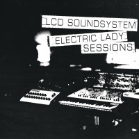 Purchase LCD Soundsystem - Electric Lady Sessions