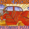 Buy Cosmic Psychos - Palomino Pizza Mp3 Download