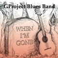Buy Gproject Blues Band - When I'm Gone Mp3 Download