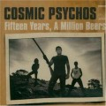 Buy Cosmic Psychos - Fifteen Years, A Million Beers CD1 Mp3 Download