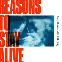 Purchase Andy Burrows - Reasons To Stay Alive (With Matt Haig)