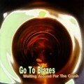 Buy Go To Blazes - Waiting Around For The Crash Mp3 Download