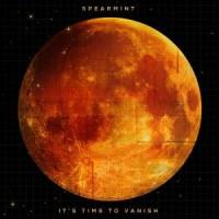 Purchase Spearmint - It's Time To Vanish (Vinyl)