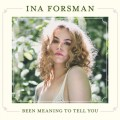 Buy Ina Forsman - Been Meaning To Tell You Mp3 Download