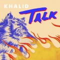 Buy Khalid - Talk (CDS) Mp3 Download