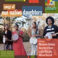 Buy Our Native Daughters - Songs Of Our Native Daughters Mp3 Download