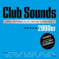 Buy VA - Club Sounds The Ultimate Club Dance Collection 2000Er CD1 Mp3 Download