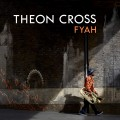 Buy Theon Cross - Fyah Mp3 Download