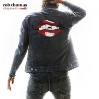 Purchase Rob Thomas - Chip Tooth Smile