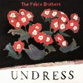 Buy The Felice Brothers - Undress Mp3 Download