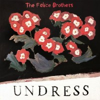 Purchase The Felice Brothers - Undress