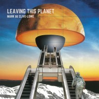 Purchase Mark De Clive-Lowe - Leaving This Planet