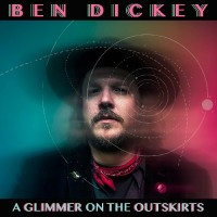 Purchase Ben Dickey - A Glimmer On The Outskirts