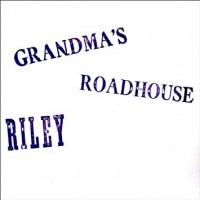 Purchase Riley - Grandma's Roadhouse (Vinyl)