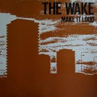 Purchase the wake - Make It Loud