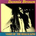 Buy Dennis Brown - Vision Of The Reggae King Mp3 Download