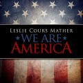 Buy Leslie Cours Mather - We Are America (CDS) Mp3 Download