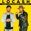 Buy LoCash - Don't Get Better Than That (CDS) Mp3 Download