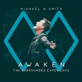 Buy Michael W. Smith - Awaken: The Surrounded Experience Mp3 Download