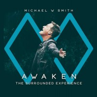 Purchase Michael W. Smith - Awaken: The Surrounded Experience