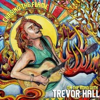Purchase Trevor Hall - Chasing The Flame: On The Road With Trevor Hall