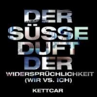 Purchase Kettcar - Der Süsse Duft Der Widersprüchlichkeit (Wir Vs. Ich) (EP)