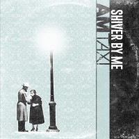 Purchase Am Taxi - Shiver By Me