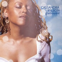 Purchase Cassandra Wilson - Glamoured (Remastered)