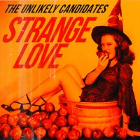 Purchase The Unlikely Candidates - Strange Love (CDS)