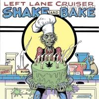 Purchase Left Lane Cruiser - Shake and Bake