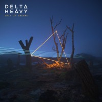 Purchase Delta Heavy - Only In Dreams