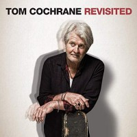 Purchase Tom Cochrane - Tom Cochrane Revisited