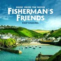 Buy Fisherman's Friends - Keep Hauling (Music From The Movie) Mp3 Download