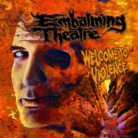 Purchase Embalming Theatre - Welcome To Violence
