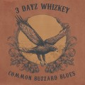 Buy 3 Dayz Whizkey - Common Buzzard Blues Mp3 Download