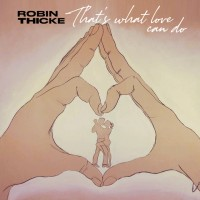 Purchase Robin Thicke - That's What Love Can Do (CDS)