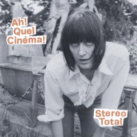Purchase Stereo Total - Ah! Quel Cinéma!
