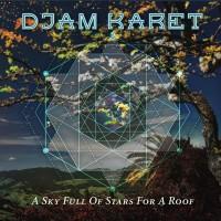 Purchase Djam Karet - A Sky Full Of Stars For A Roof