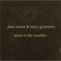 Purchase Dave Carter & Tracy Grammer - Seven Is The Number