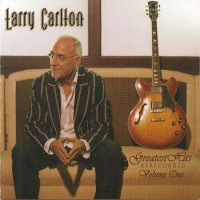Purchase Larry Carlton - Greatest Hits Rerecorded Volume One
