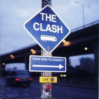 Purchase The Clash - From Here To Eternity: Live (Expanded Edition)