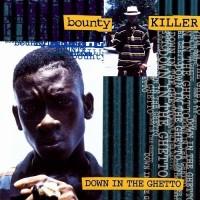Purchase Bounty Killer - Down In The Ghetto